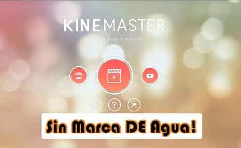 Descargar Kinemaster Pro Apk Sin Marca De Agua Gratis